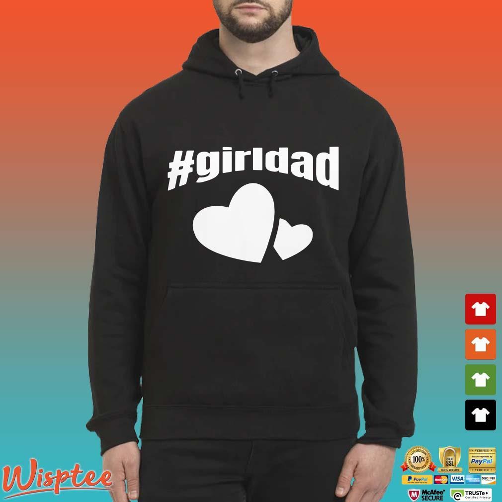 #girldad Girl Dad Father of Girls 2020 T Shirt