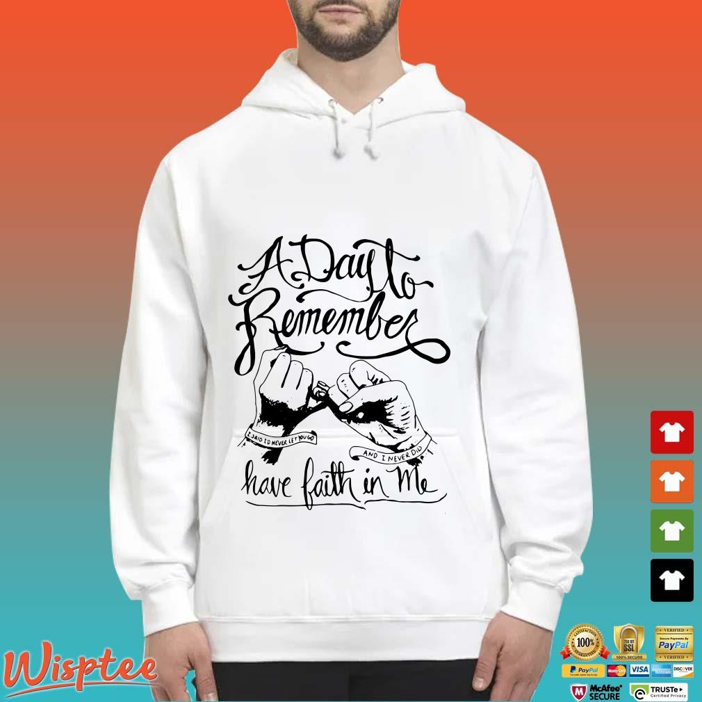 A Day To Remember Have Faith In Me Shirt