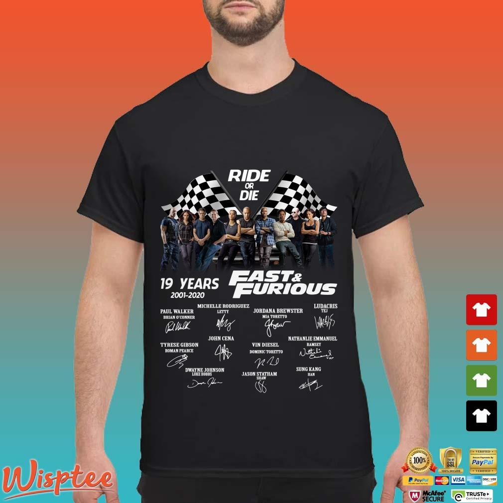 Ride Or Die 19 Years Fast And Furious Signatures Shirt