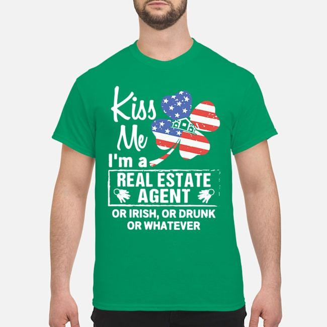 Kiss Me I'm A Real Estate Agent Or Irish Or Drunk Or Whatever America Flag Shirt