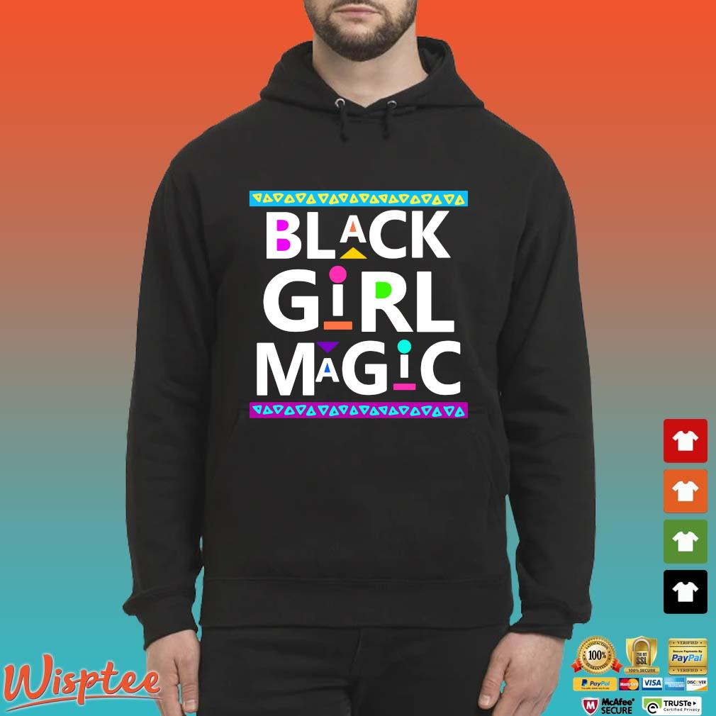 Black Girl Magic Shirt Hoodie den