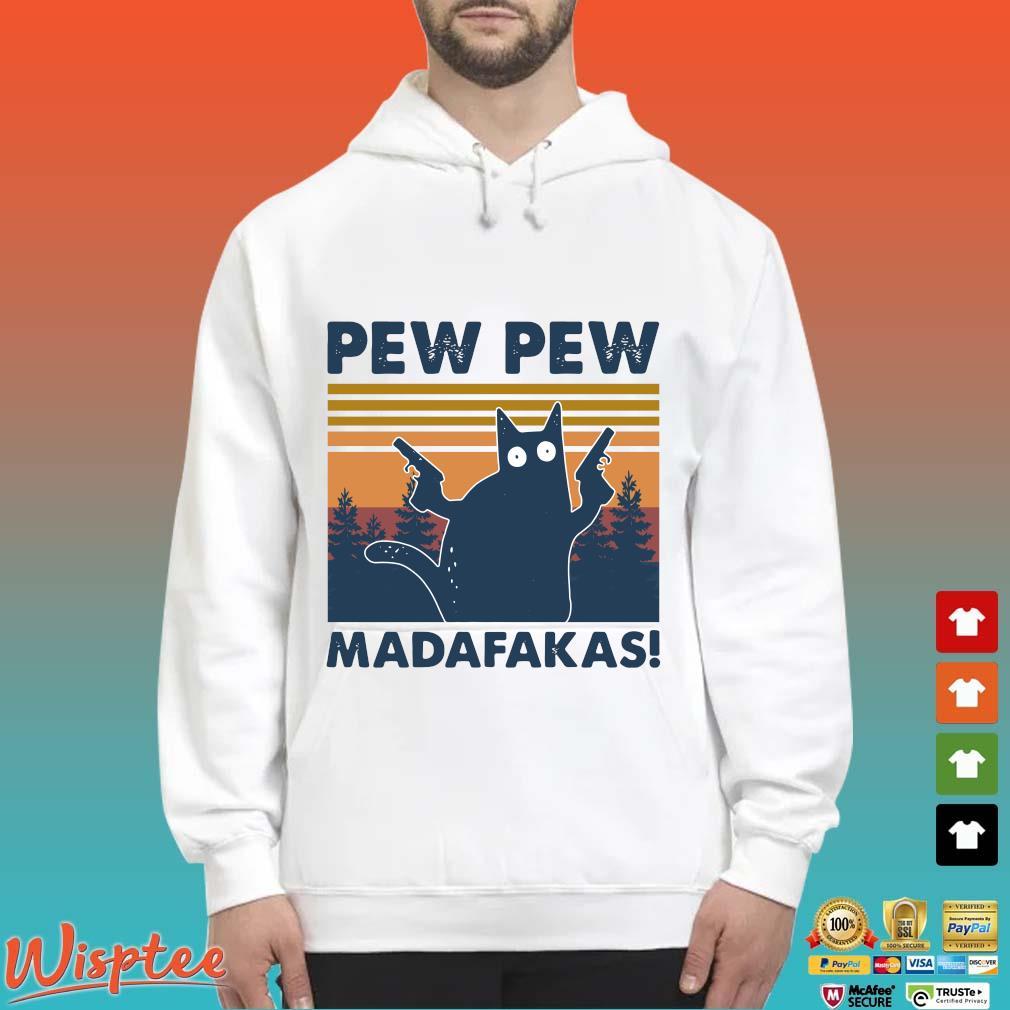 Cat Pew Pew Madafakas Vintage Shirt Hoodie trang