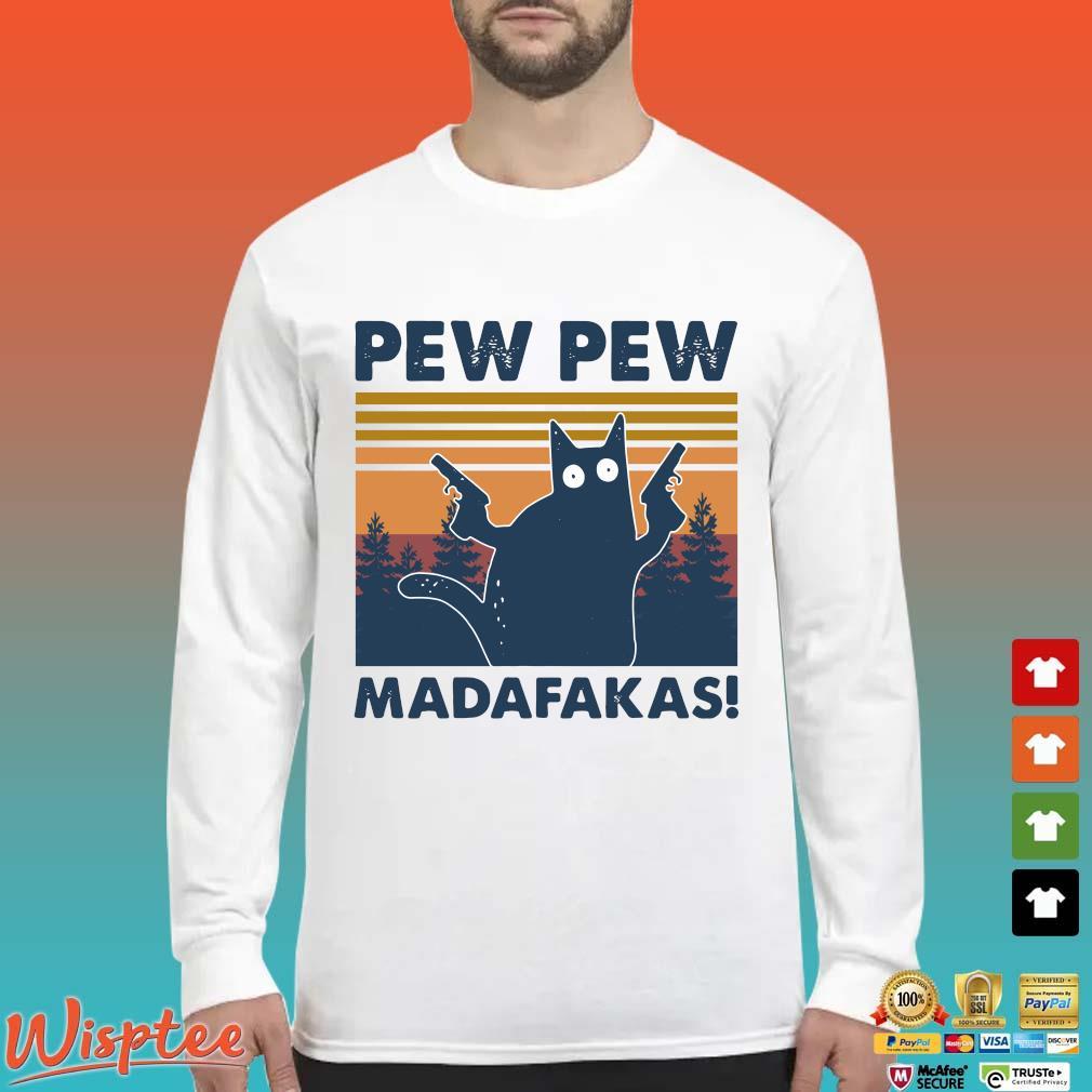 Cat Pew Pew Madafakas Vintage Shirt Long Sleeved trang