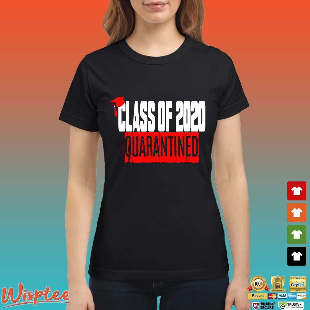 Class of 2020 Quarantine Shirts Ladies den
