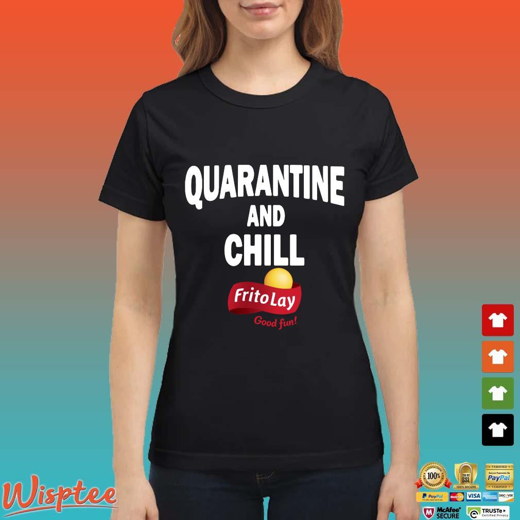 Frito Lay Good Fun Quarantine And Chill T-Shirt Ladies den