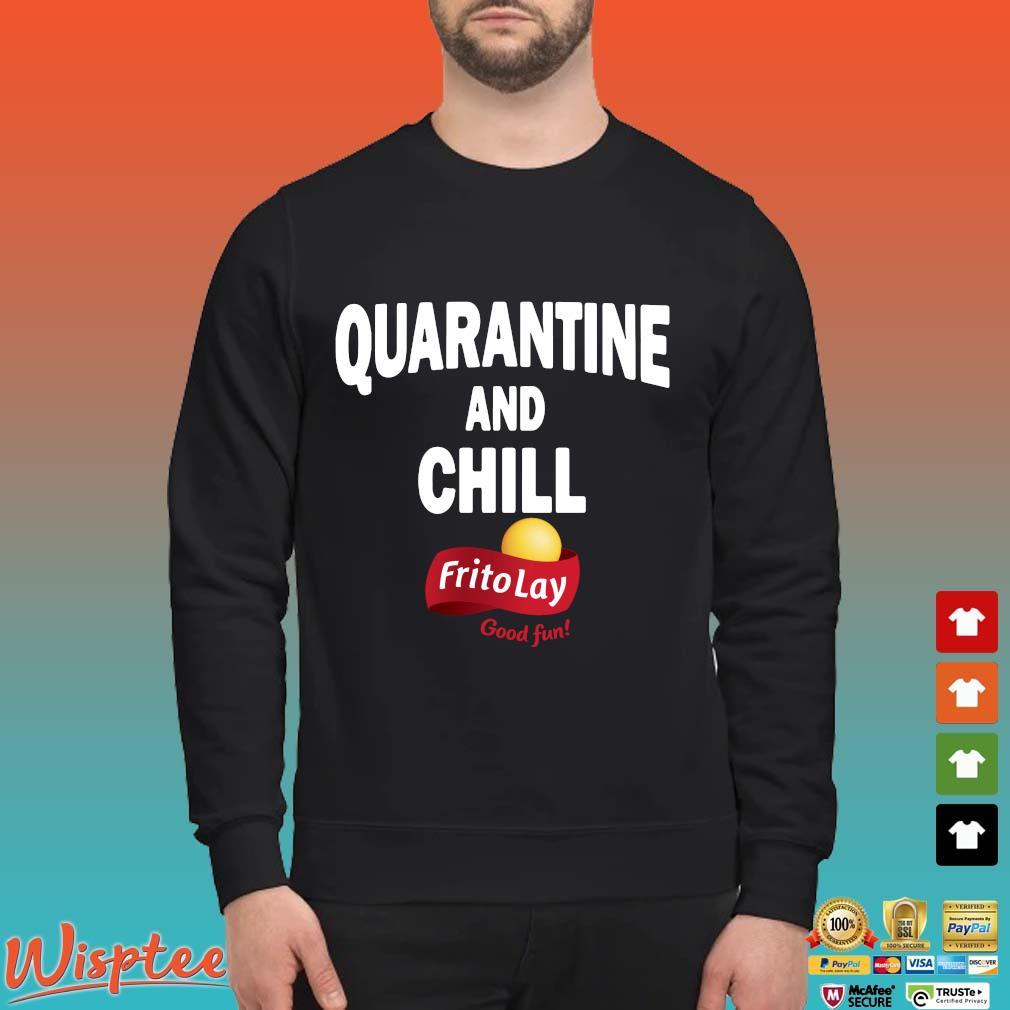Frito Lay Good Fun Quarantine And Chill T-Shirt Sweater den