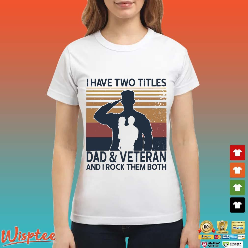 I Have Two Titles Dod And Veteran And I Rock Them Both Vintage Shirt Ladies trang