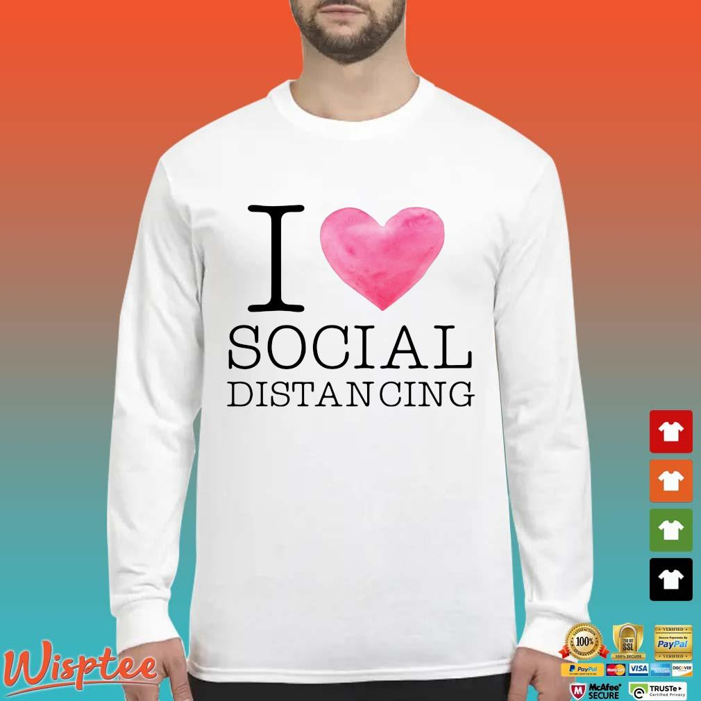 I love social distancing s Long Sleeved trang
