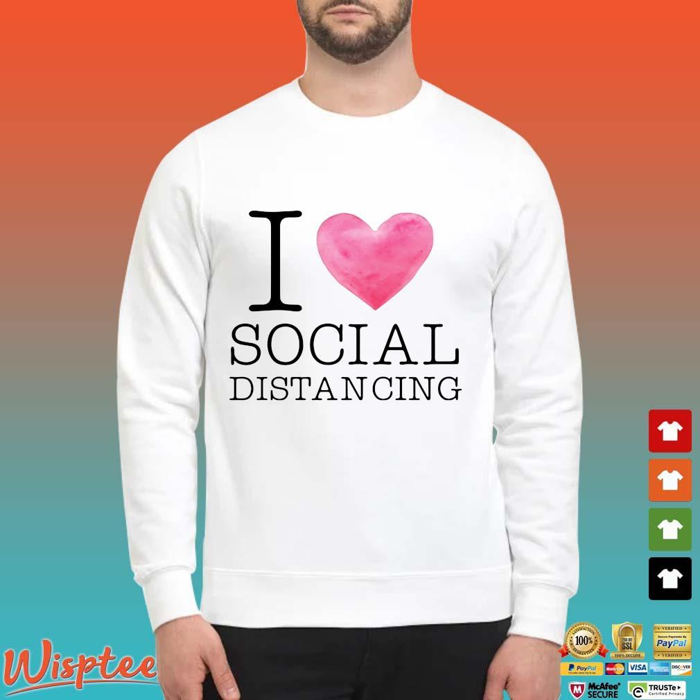 I love social distancing s Sweater trang