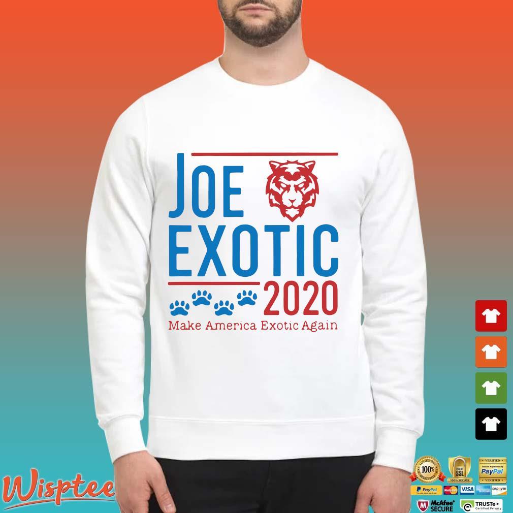 Joe Exotic 2020 Make America Exotic Again Shirt Sweater trang