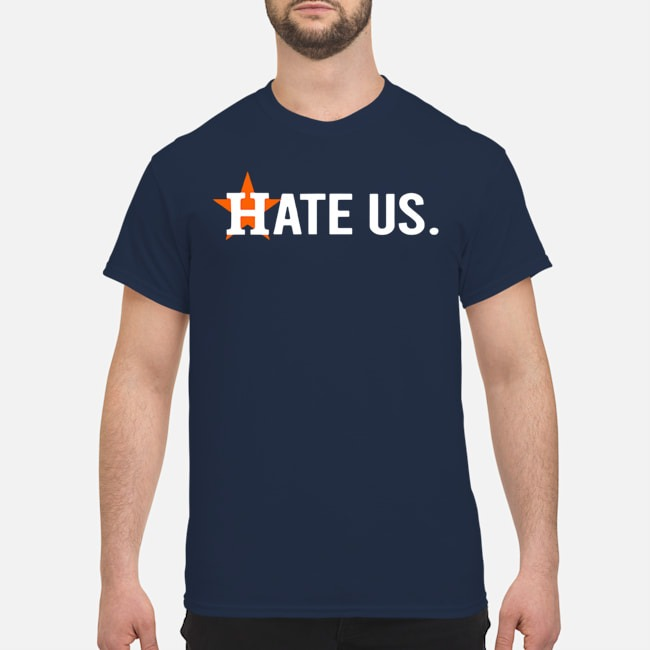 Houston Astros Shirt Hate Us 2020 T-Shirt