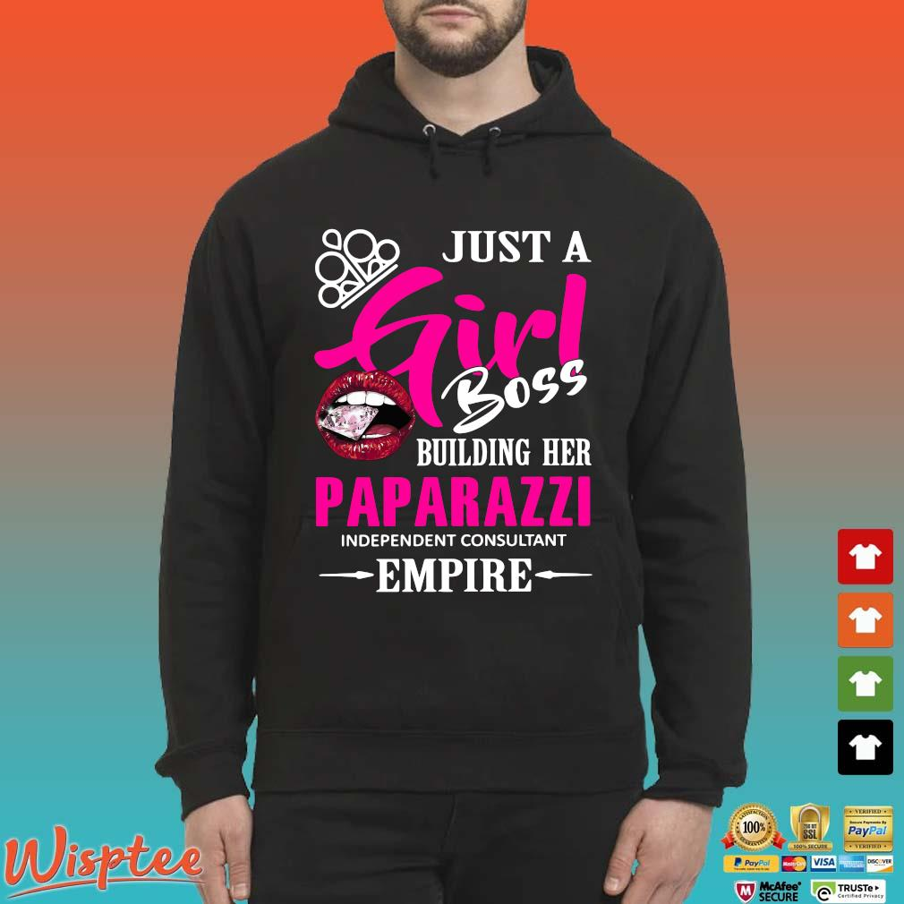Just a girl boss building her paparazzi independent consultant empire shirt (1) Hoodie den