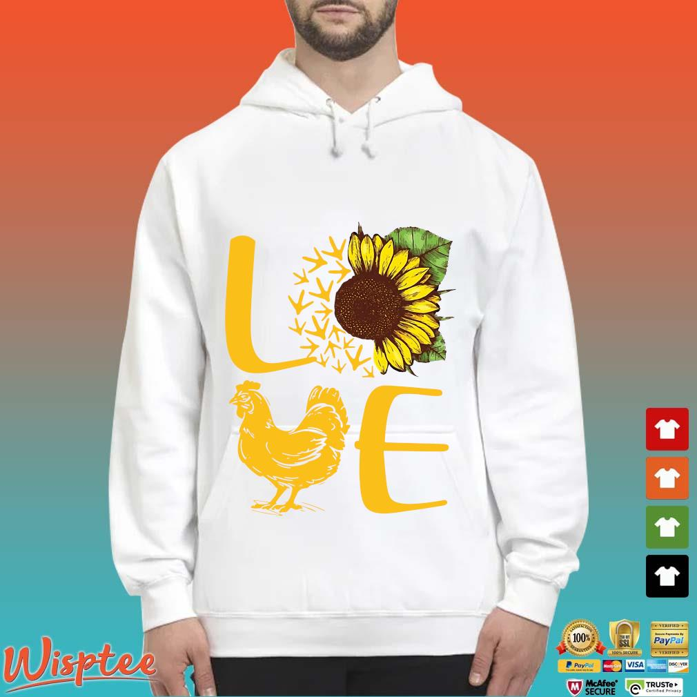 Love Sunflower Chicken Shirt Hoodie trang