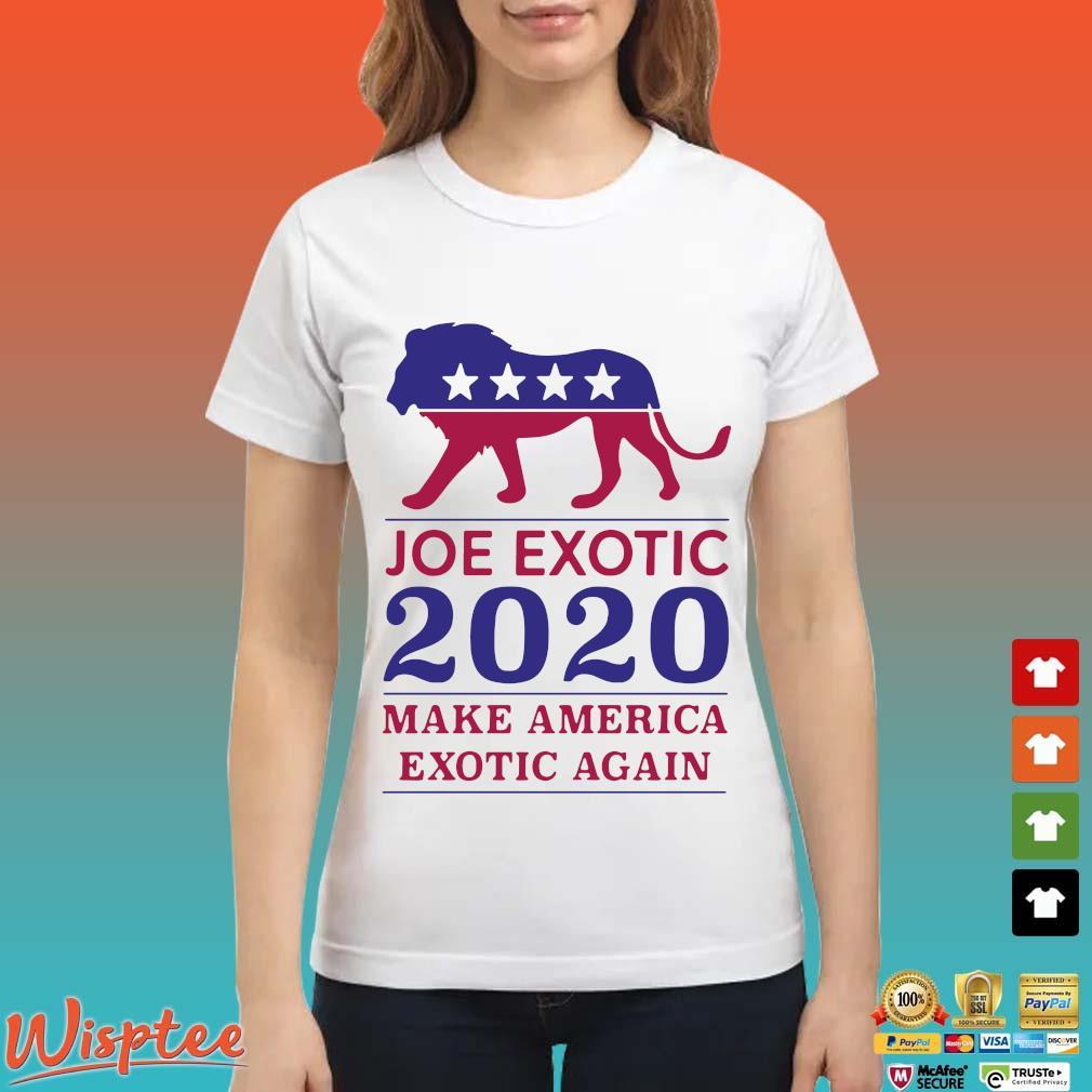 Make America Exotic Again Joe Exotic 2020 Us T-s Ladies trang