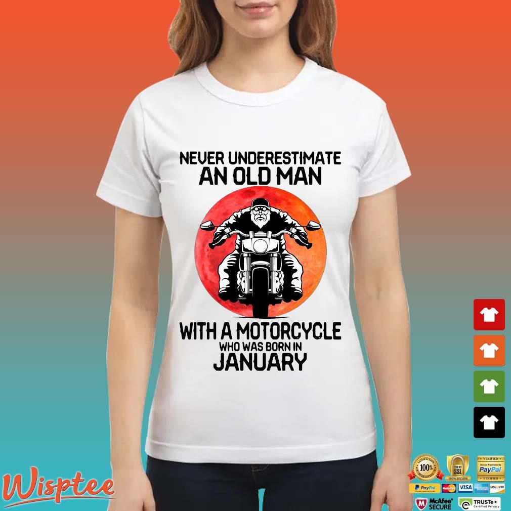 Never Underestimate An Old Man With A Motorcycle Who Was Born In January Shirt Ladies trang