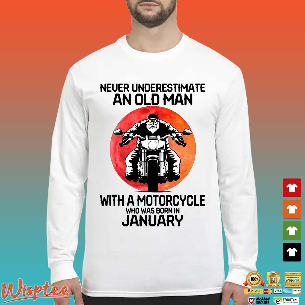 Never Underestimate An Old Man With A Motorcycle Who Was Born In January Shirt Long Sleeved trang
