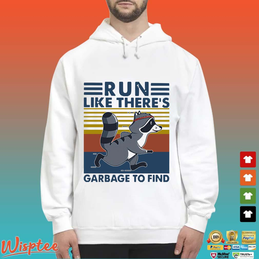 Raccoon Run Like There's Garbage To Find Vintage Shirt Hoodie trang