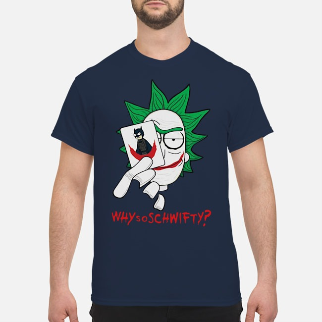 Rick Sanchez Joker Why So Schwifty Shirt