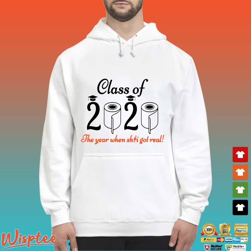 Senior 2020 Shit Getting Real Shirt Class Of 2020 Graduation Senior Funny Quarantine Shirt Hoodie trang