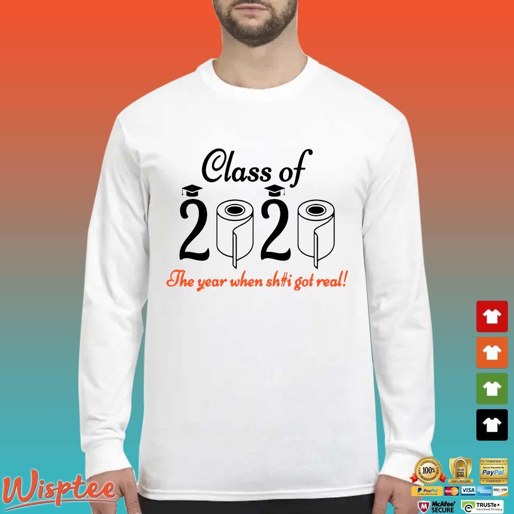 Senior 2020 Shit Getting Real Shirt Class Of 2020 Graduation Senior Funny Quarantine Shirt Long Sleeved trang