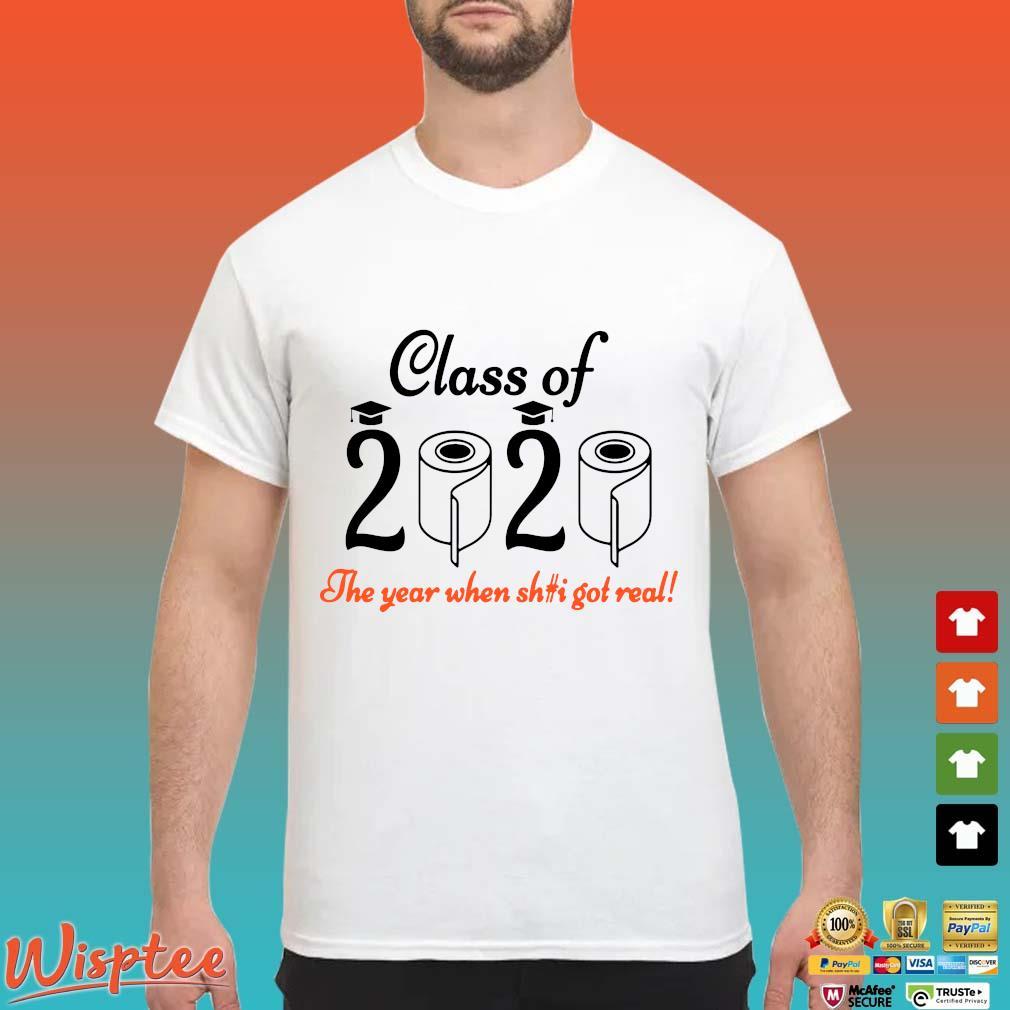 Senior 2020 Shit Getting Real Shirt Class Of 2020 Graduation Senior Funny Quarantine Shirt