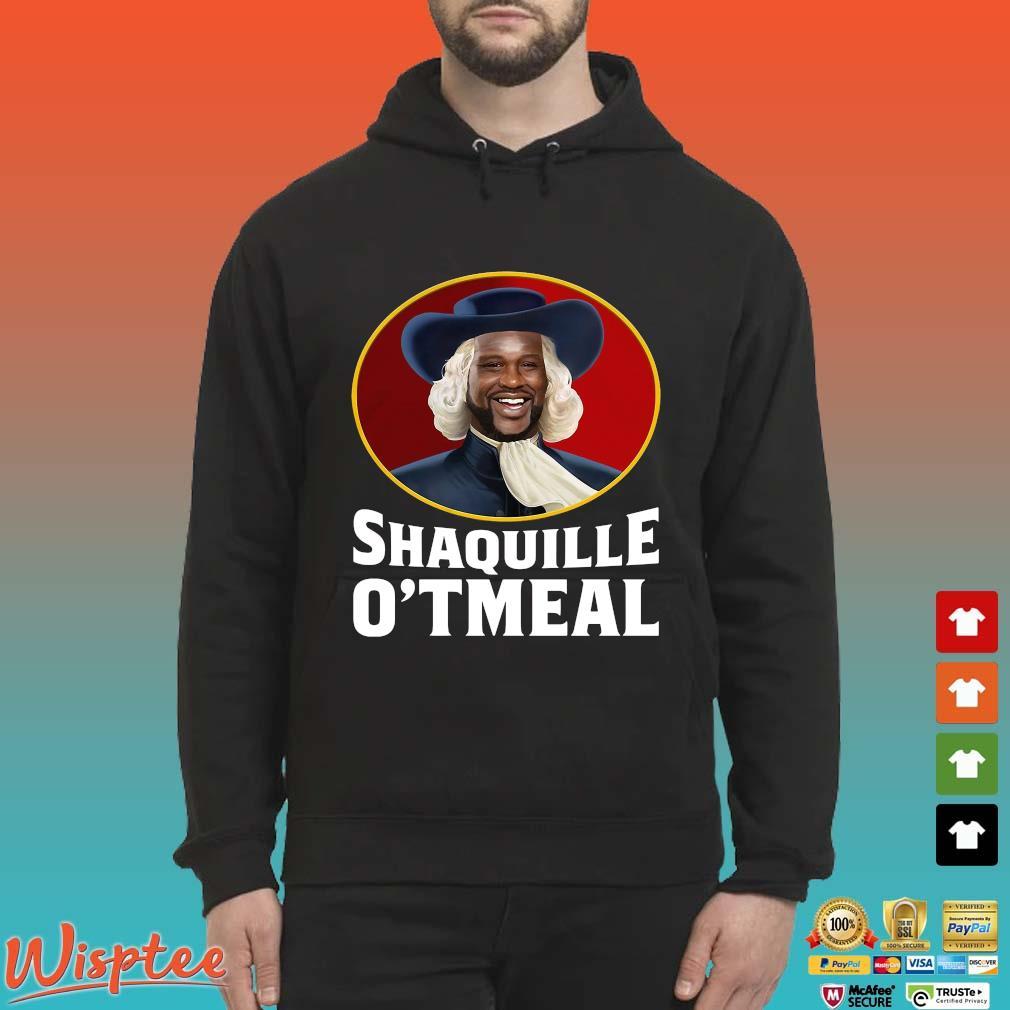 Shaquille O_tmeal Tee Shirt Hoodie den