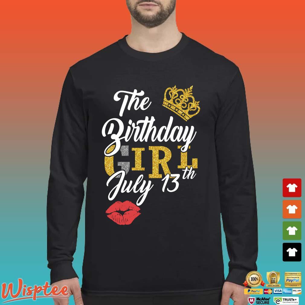 The Birthday Girl July 13th Shirt Long Sleeved den