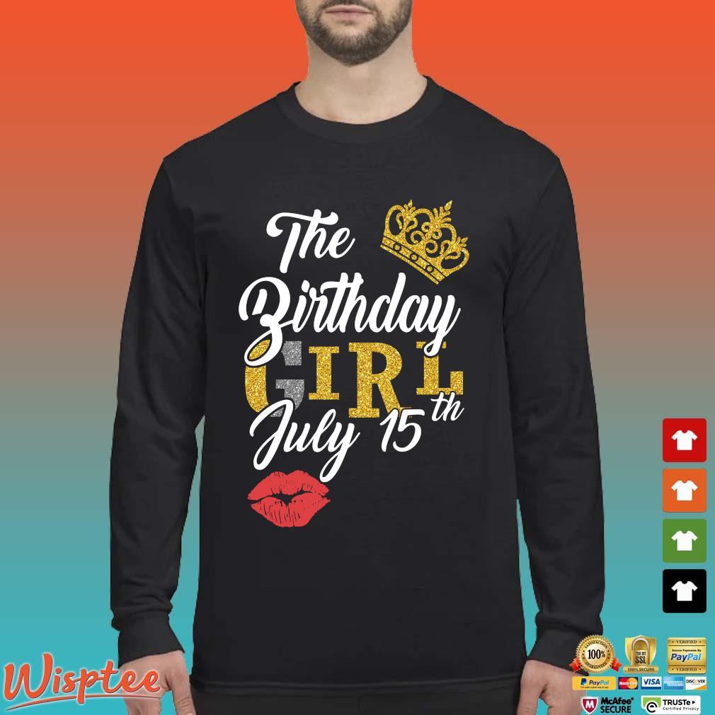 The Birthday Girl July 15th Shirt Long Sleeved den