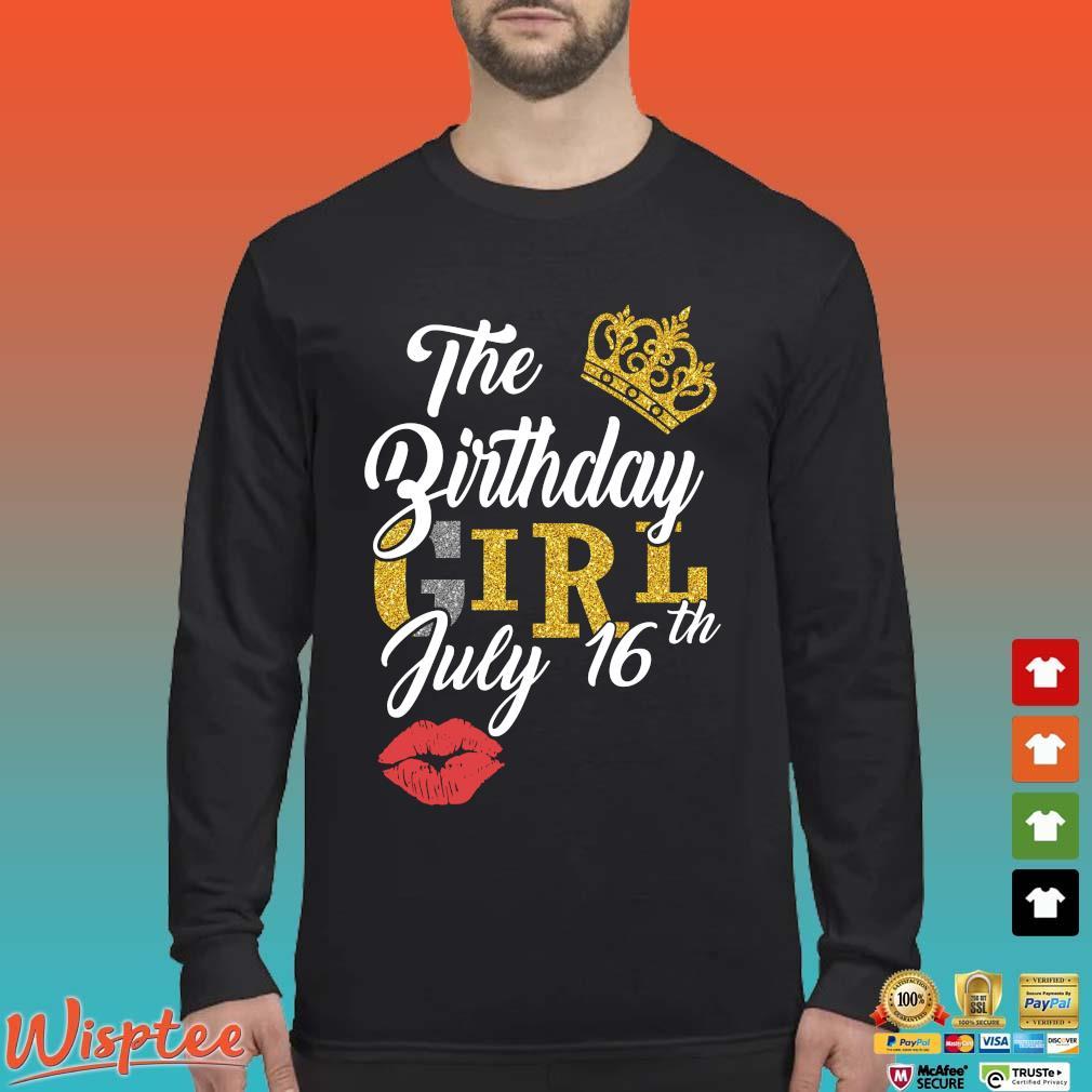 The Birthday Girl July 16th Shirt Long Sleeved den