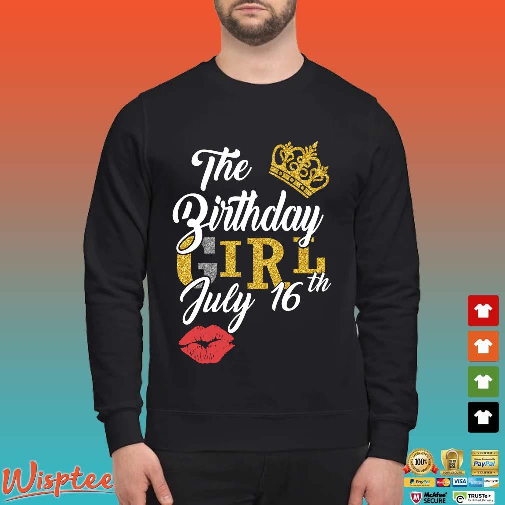 The Birthday Girl July 16th Shirt Sweater den