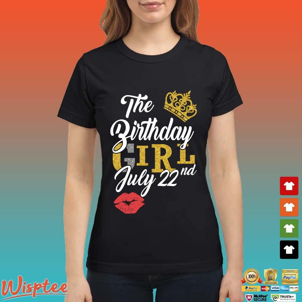 The Birthday Girl July 22nd Shirt Ladies den