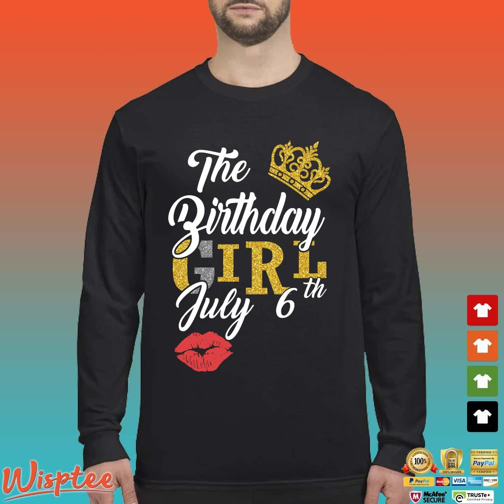 The Birthday Girl July 6th Shirt Long Sleeved den