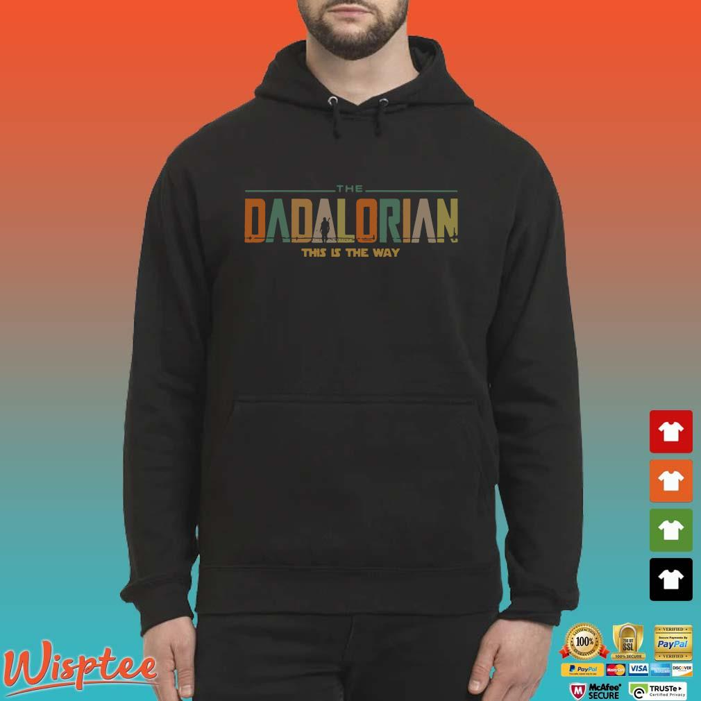 The Dadalorian This Is The Way Vintage Shirt Hoodie den