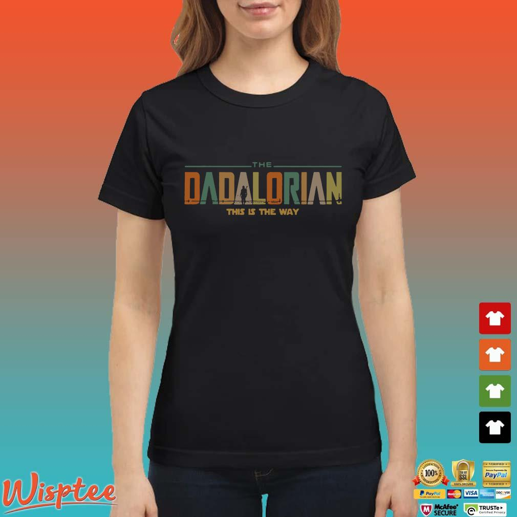 The Dadalorian This Is The Way Vintage Shirt Ladies den