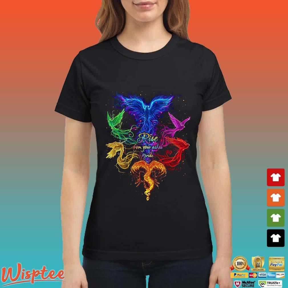 The Phoenix Rise From Your Ashes Pride Shirt Ladies den