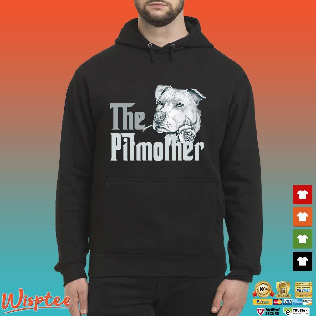 The Pitbull Mother Rose Shirt Hoodie den