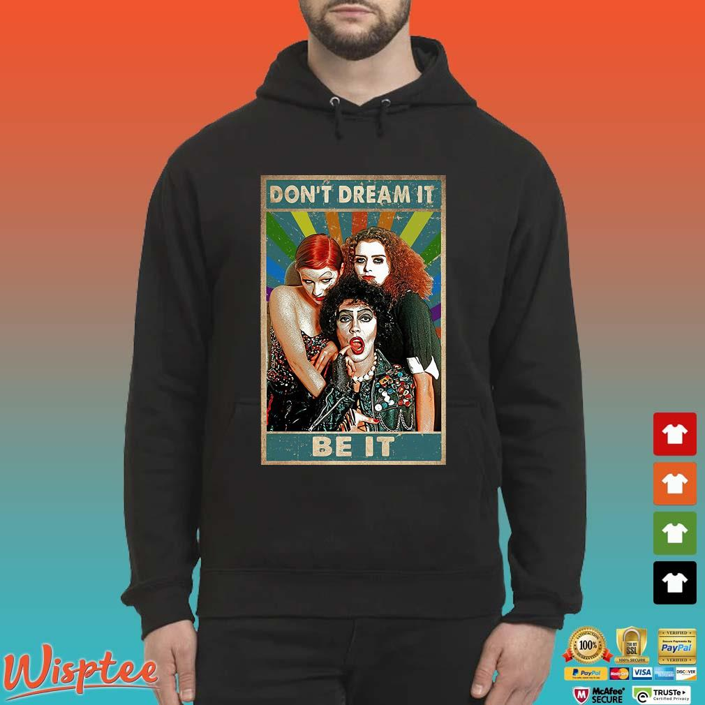 The Rocky Horror Picture Show Lgbt Don't Dream It Be It Shirt Hoodie den