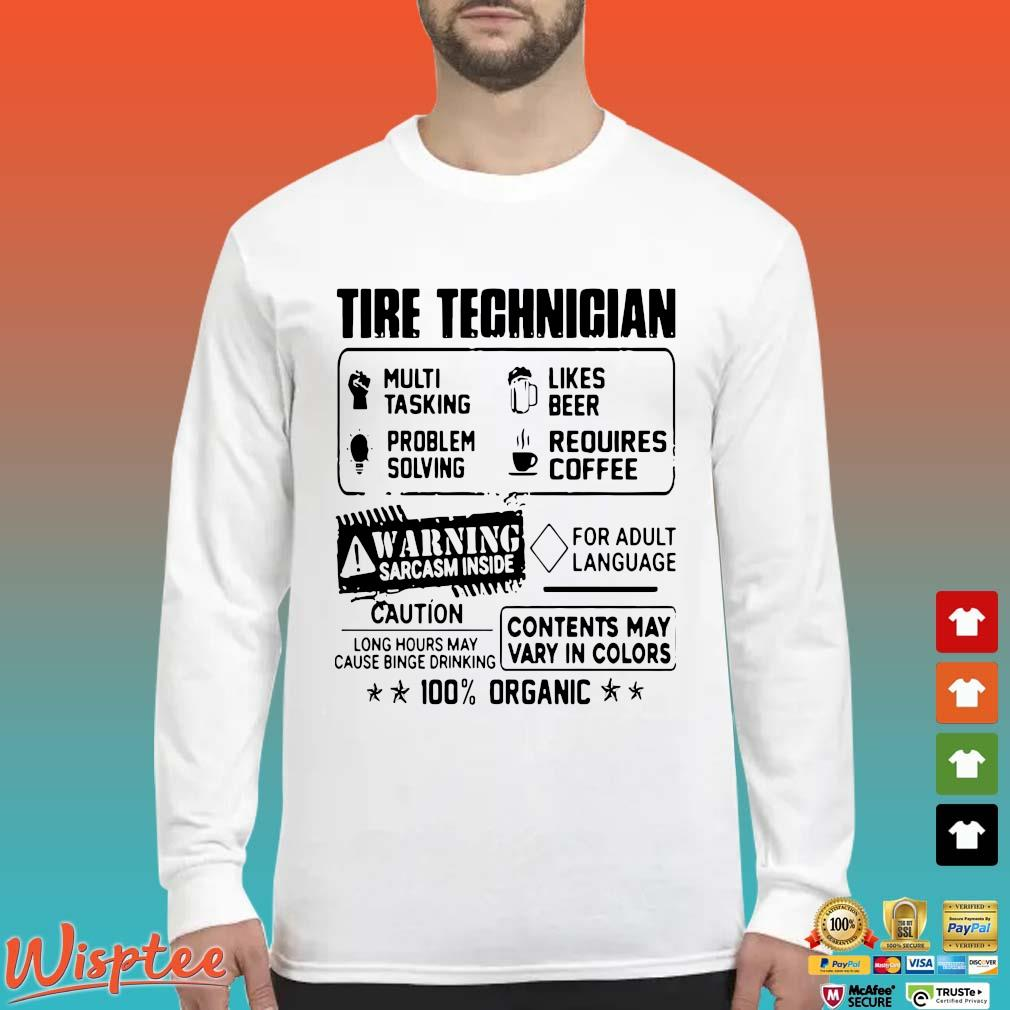 Tire Technician Multi Tasking Likes Beer Problem Solving Requires Coffee Shirt Long Sleeved trang