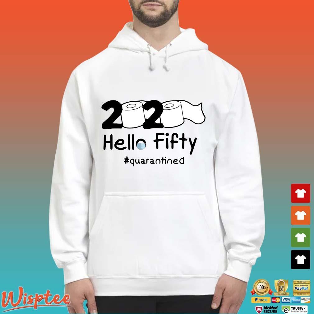 Toilet Paper 2020 Hello Fifty #quarantined Shirt Hoodie trang
