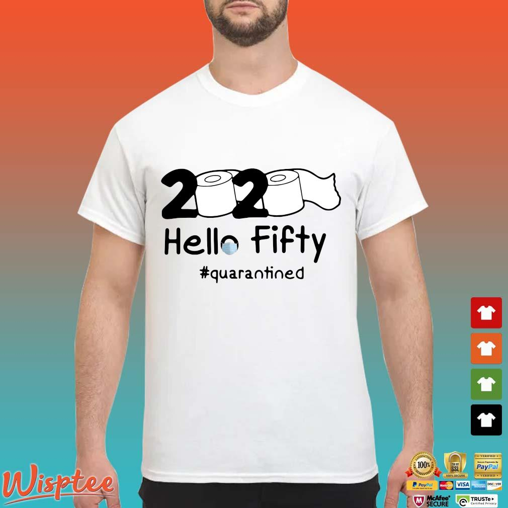 Toilet Paper 2020 Hello Fifty #quarantined Shirt