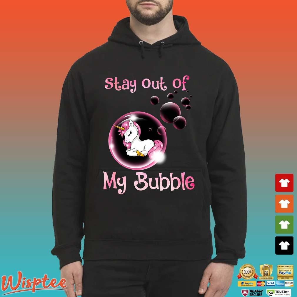 Unicorn Stay Out Of My Bubble Shirt Hoodie den
