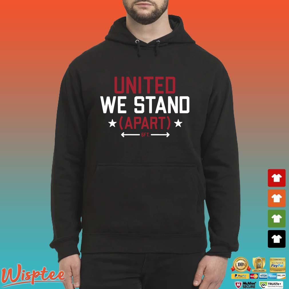 United We Stand (Apart) 2020 Shirt Hoodie den