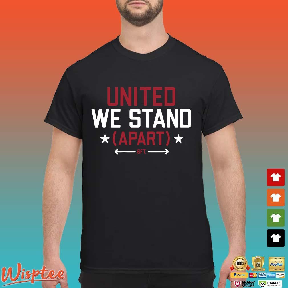 United We Stand (Apart) 2020 Shirt