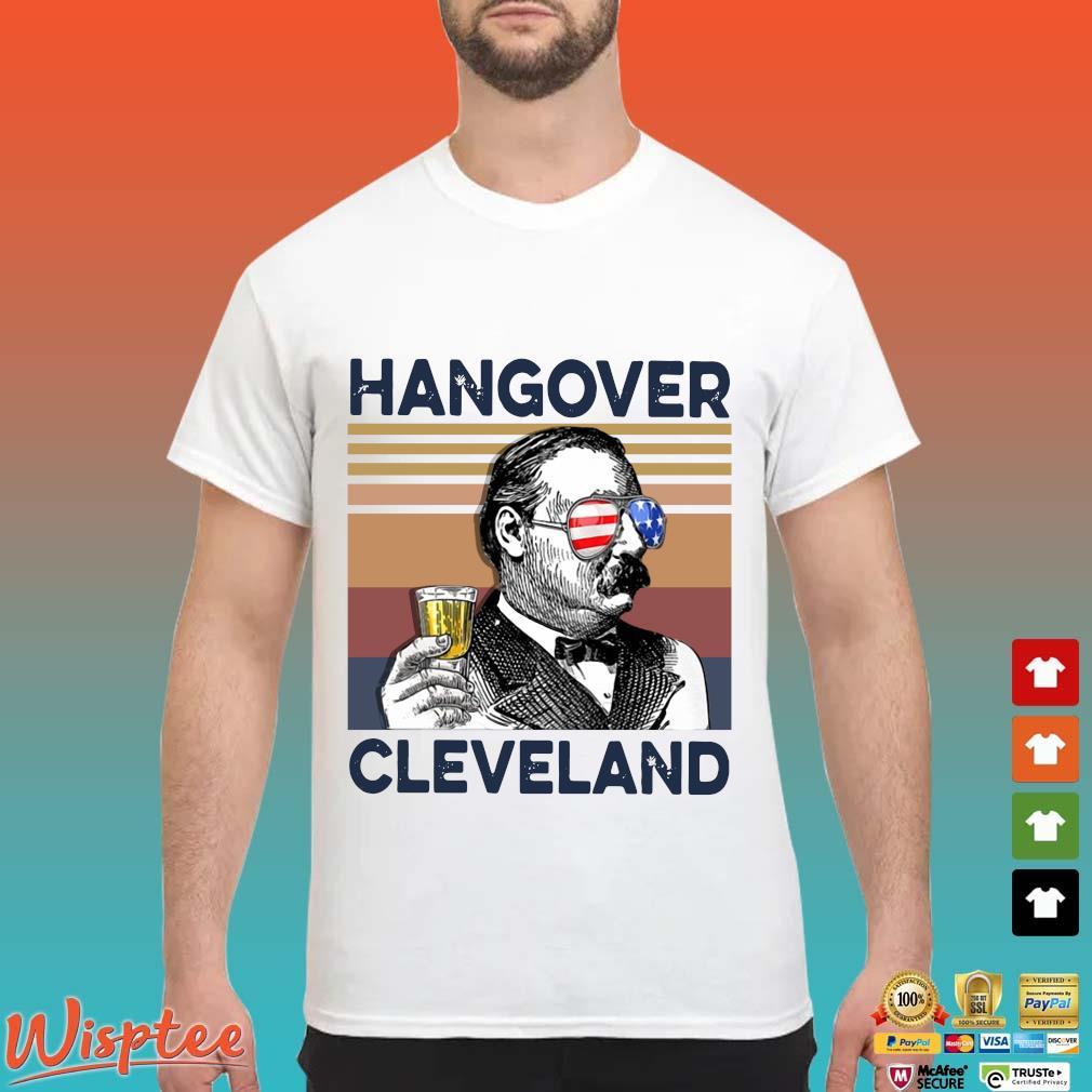 US Drink Hangover Cleveland Independence Day Vintage Shirt