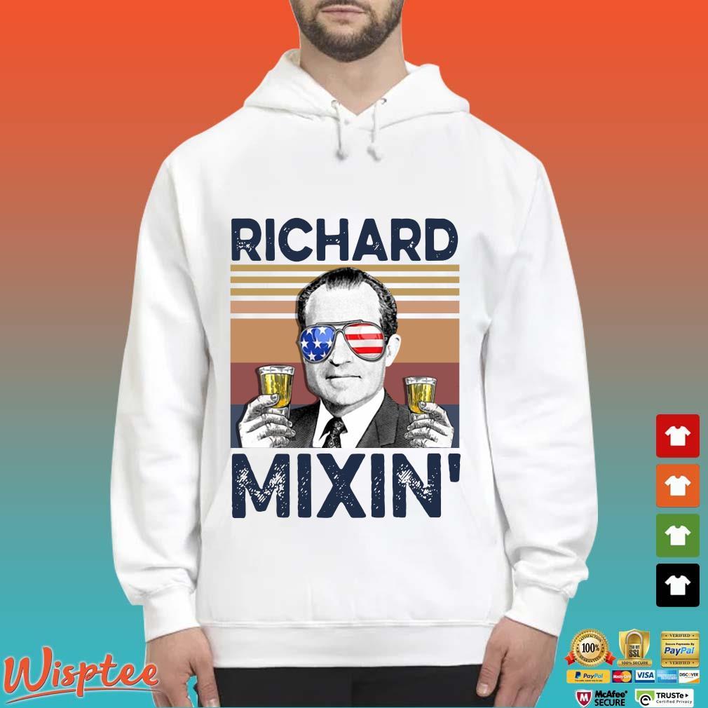 Us Drink Richard Mixin' Independence Day Vintage Shirt Hoodie trang