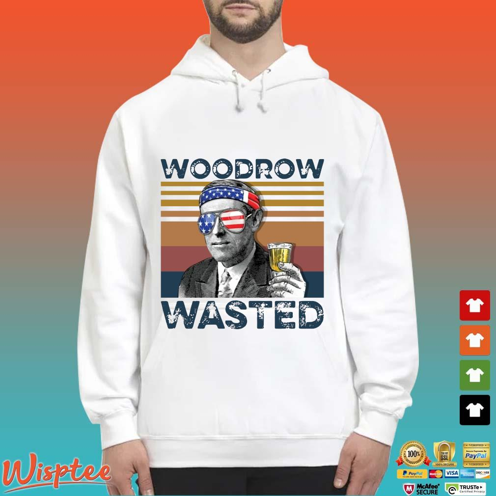 Us Drink Woodrow Wasted Independence Day Vintage Shirt Hoodie trang