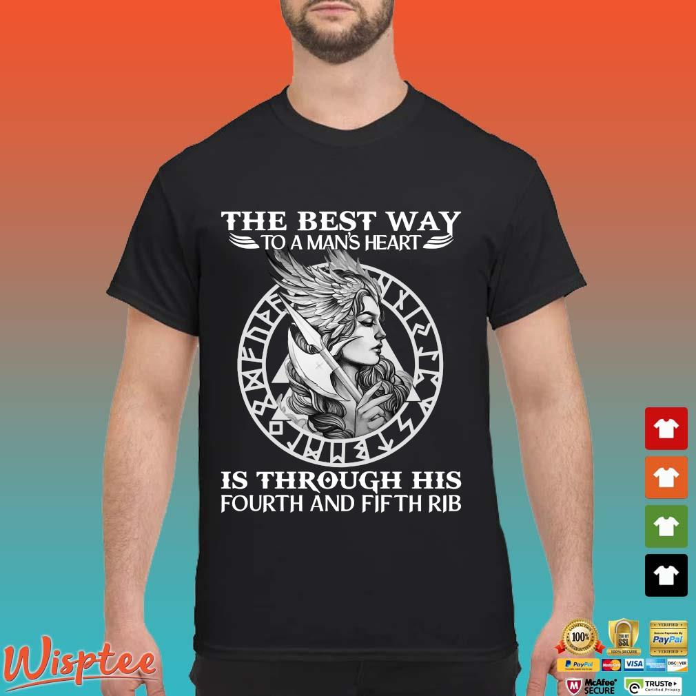 Viking The Best Way To A Man's Heart Is Through His Fourth And Fifth Rib Shirt