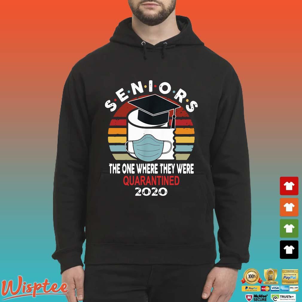 Vintage Seniors, One Where They Were Quarantine-d 2020 Class Shirt Hoodie den