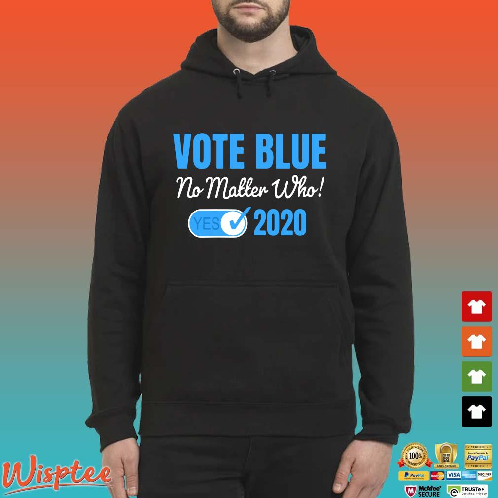Vote Blue No Matter Who 2020 with Vote Check Mark Democrats Tee Shirt Hoodie den