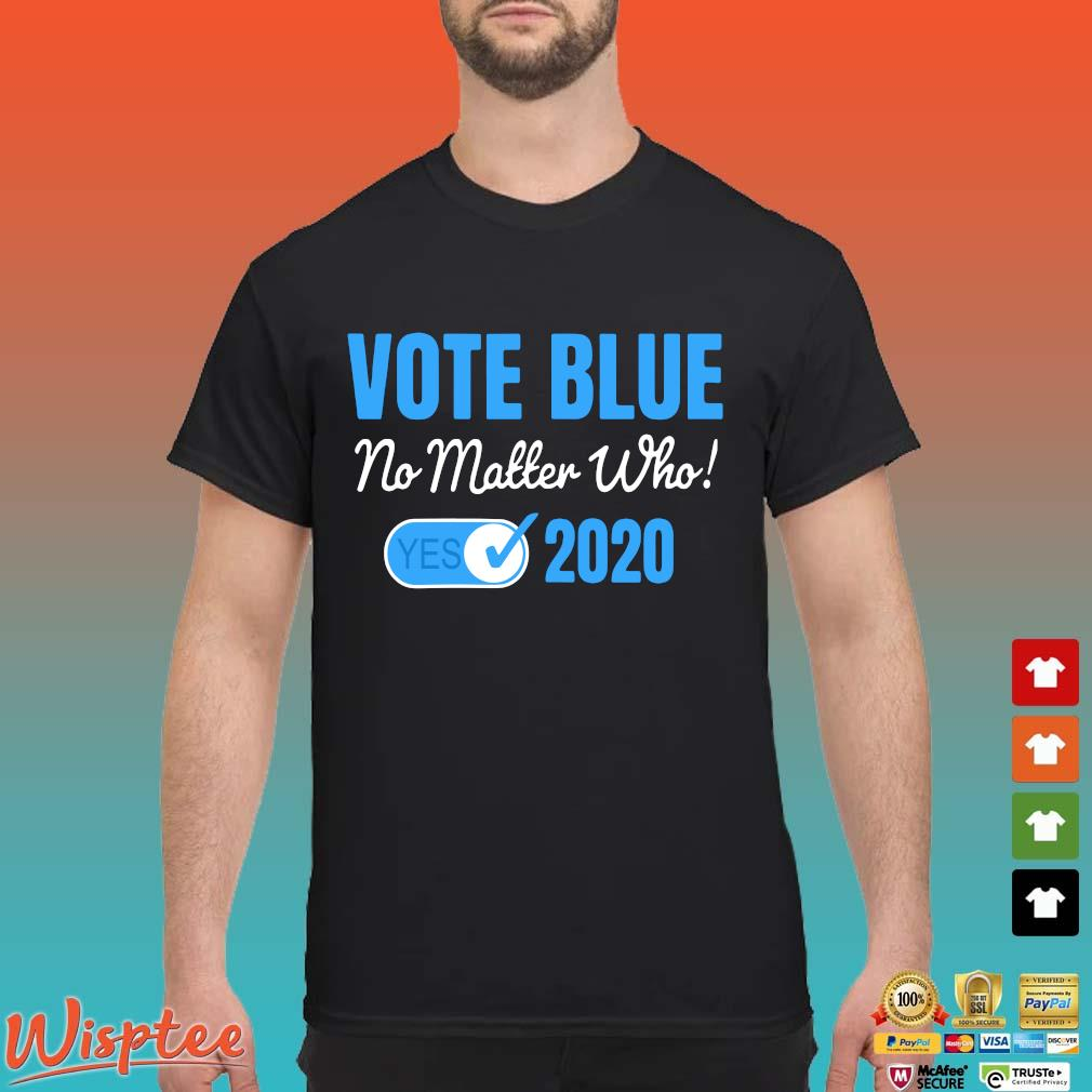 Vote Blue No Matter Who 2020 with Vote Check Mark Democrats Tee Shirt